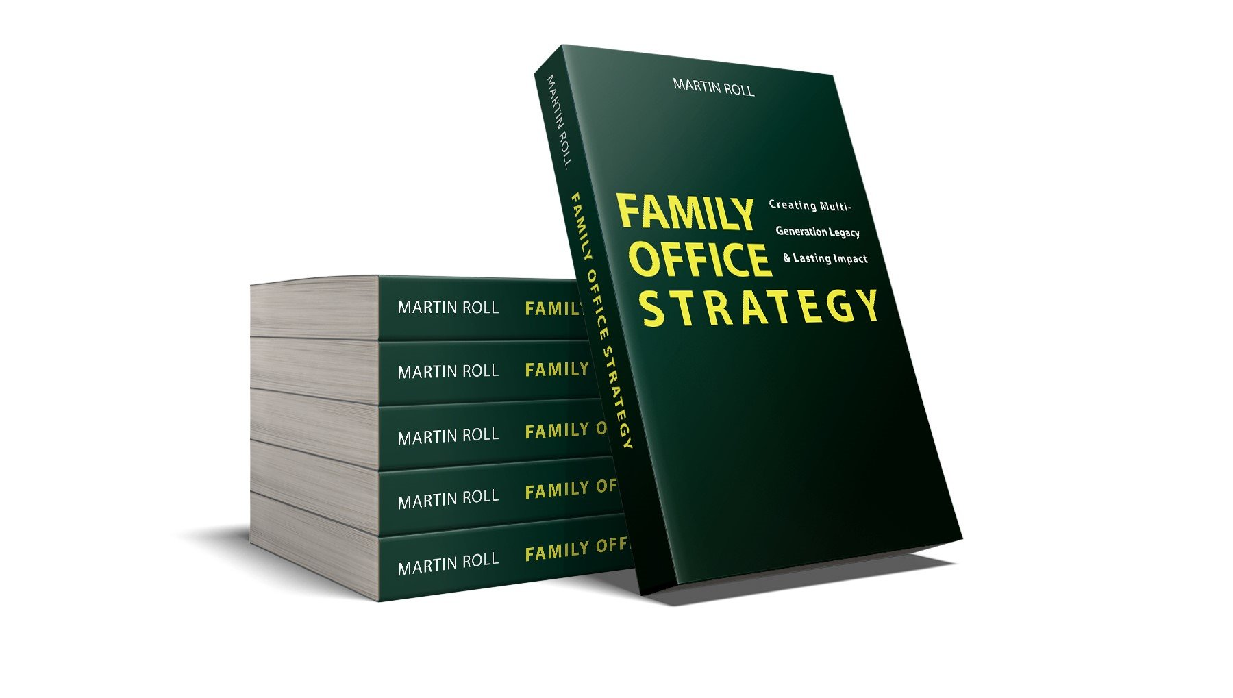 Family Office Strategy - Creating A Multi-Generation Legacy - Martin Roll